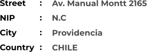 Av. Manual Montt 2165  Providencia CHILE Street        NIP                N.C City                Country     :  :  :  :